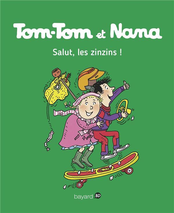 TOM-TOM ET NANA T.18  -  SALUT, LES ZINZINS ! Després Bernadette Bayard Jeunesse