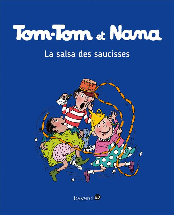 TOM-TOM ET NANA T.30  -  LA SALSA DES SAUCISSES