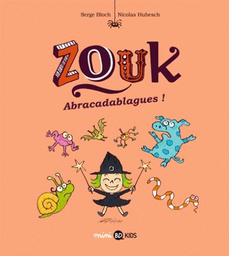 ZOUK T.15  -  ABRACADABLAGUES ! Hubesch Nicolas BD Kids
