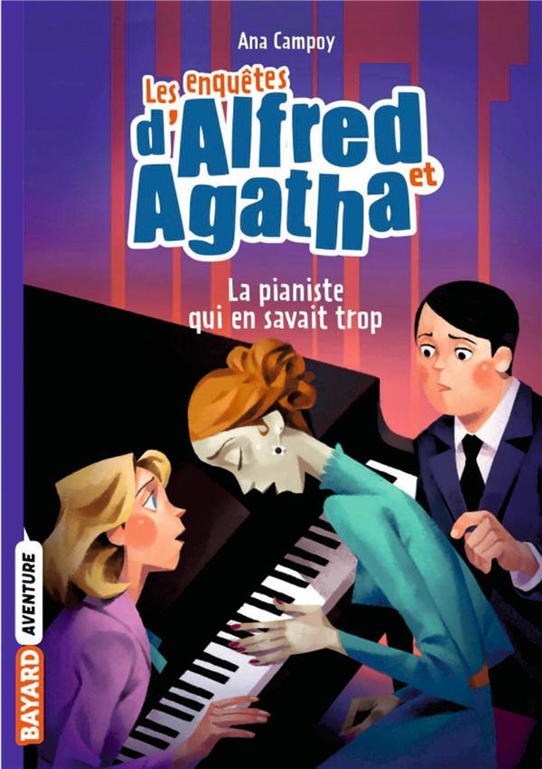 LES ENQUETES D'ALFRED ET AGATHA POCHE, TOME 04 - LA PIANISTE QUI EN SAVAIT TROP