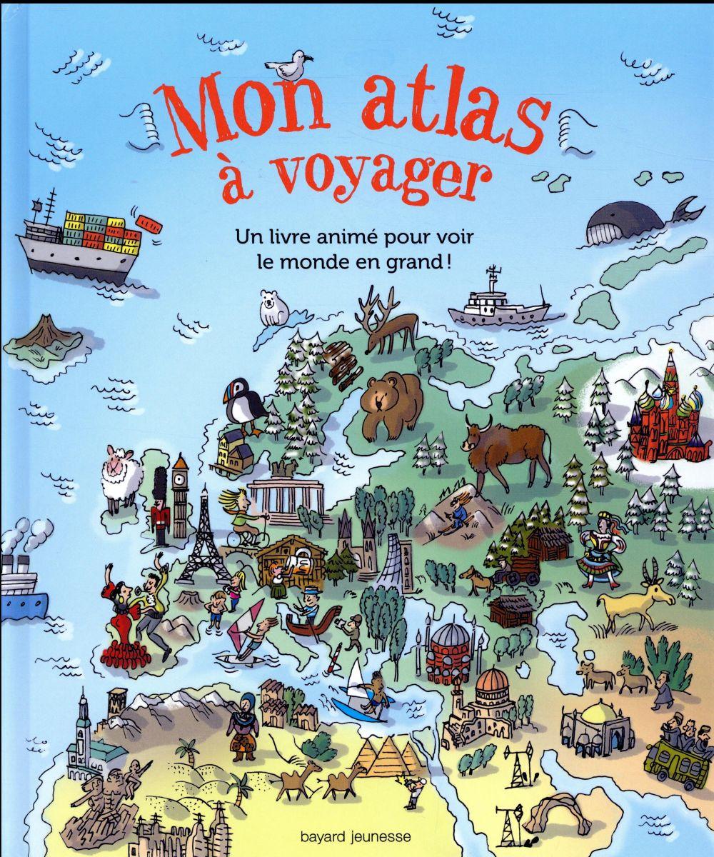 MON ATLAS A VOYAGER FICHOU/LE MEIL Bayard Jeunesse