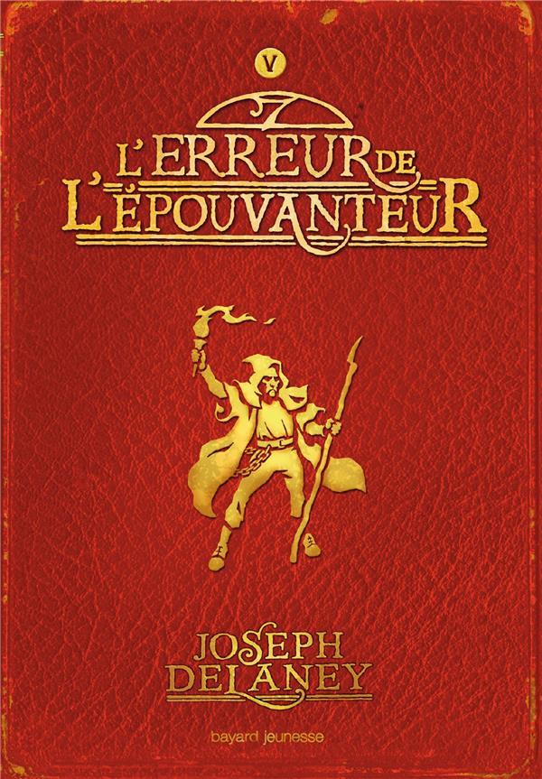 L'EPOUVANTEUR T.5  -  L'ERREUR DE L'EPOUVANTEUR DELANEY/DELVAL BAYARD JEUNESSE