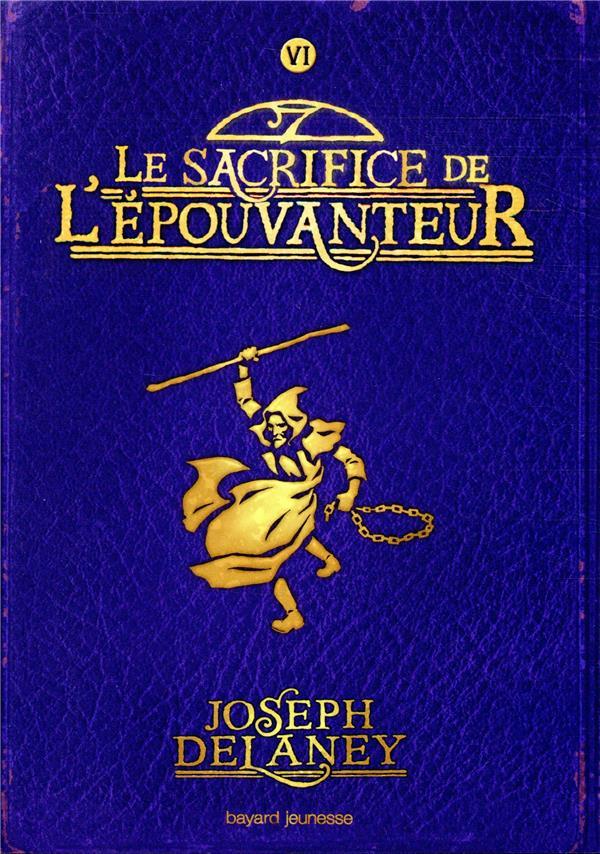 L'EPOUVANTEUR POCHE, TOME 06 - LE SACRIFICE DE L'EPOUVANTEUR  BAYARD JEUNESSE