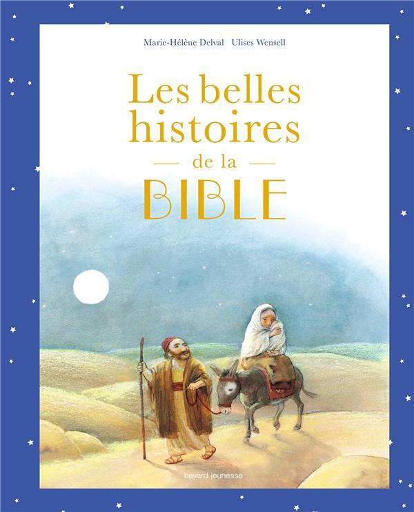 LES BELLES HISTOIRES DE LA BIBLE - ALBUM Wensell Ulises Bayard Jeunesse