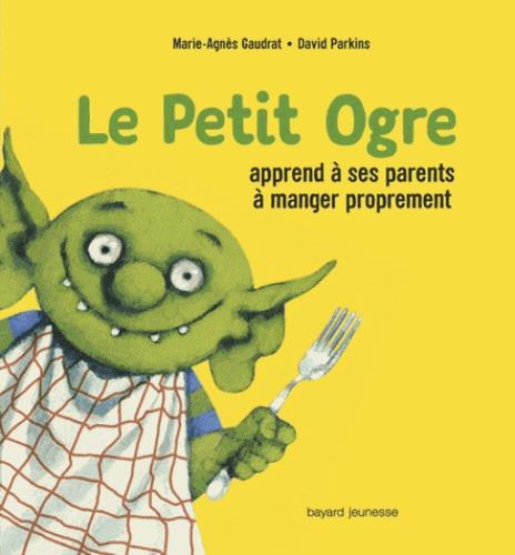 LE PETIT OGRE APPREND A SES PARENTS A MANGER PROPREMENT