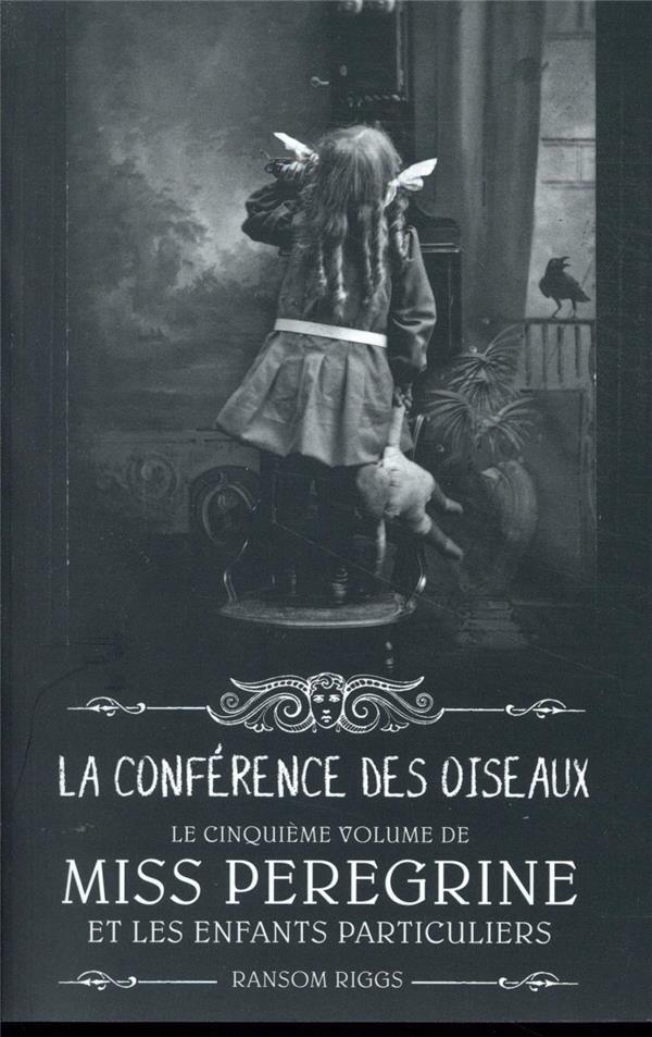 MISS PEREGRINE ET LES ENFANTS PARTICULIERS T.5  -  LA CONFERENCE DES OISEAUX XXX NC