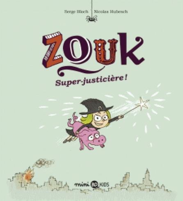 ZOUK T.16  -  SUPER JUSTICIERE ! Bloch Serge BD Kids