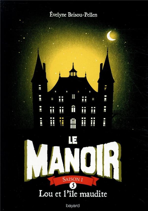 LE MANOIR SAISON 1, TOME 05 - LOU ET L'ILE MAUDITE  BAYARD JEUNESSE