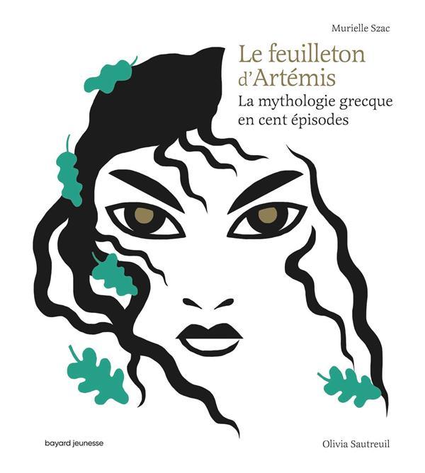 LE FEUILLETON D'ARTEMIS  -  LA MYTHOLOGIE GRECQUE EN CENT EPISODES