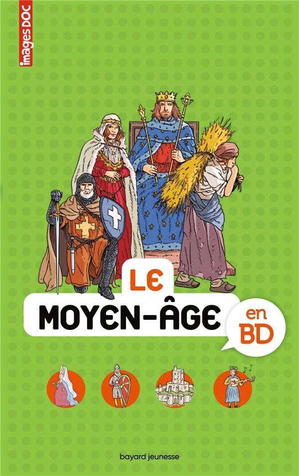 LE MOYEN-AGE EN BD  DOMAS, TATIANA BAYARD JEUNESSE