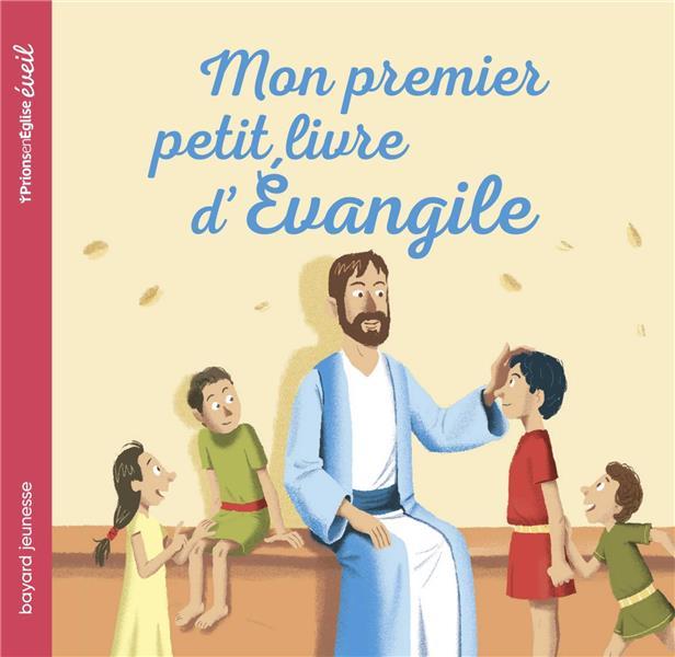 PRIONS EN EGLISE JUNIOR  -  MON PREMIER PETIT LIVRE D'EVANGILE