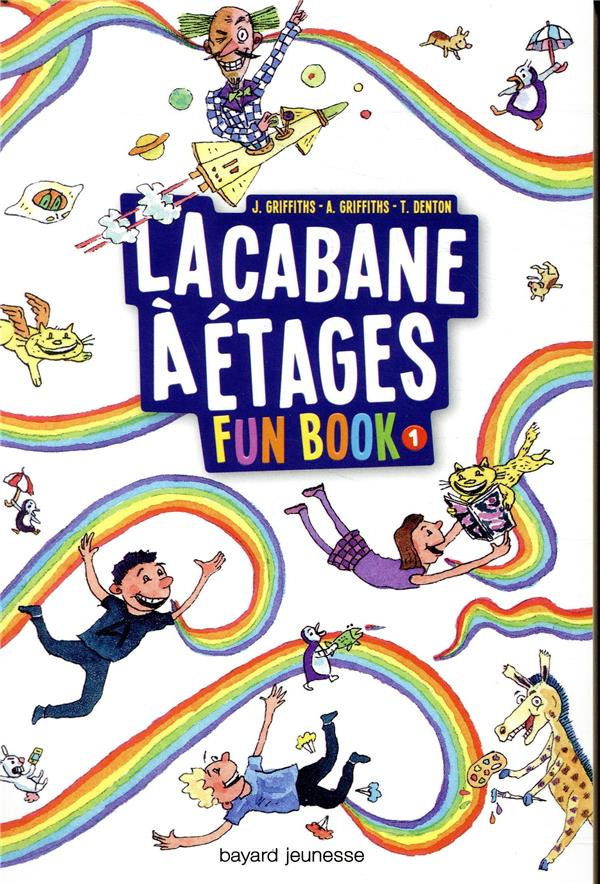FUN BOOK, TOME 01 - LA CABANE A ETAGES LE FUN BOOK GRIFFITHS/DENTON BAYARD JEUNESSE