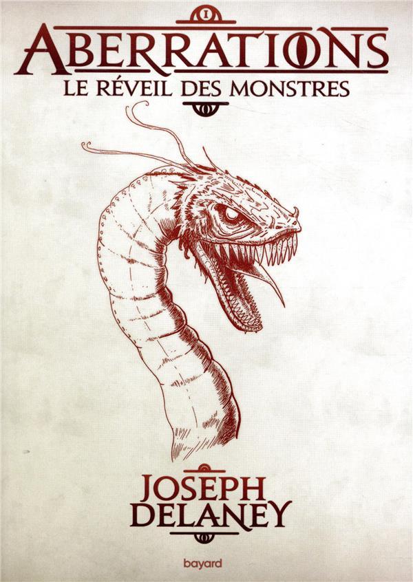 ABERRATIONS T.1  -  LE REVEIL DES MONSTRES DELANEY JOSEPH BAYARD JEUNESSE