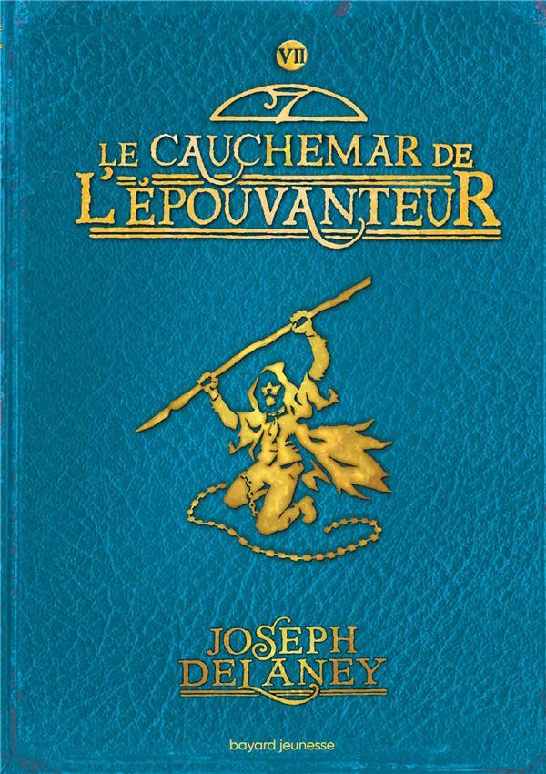 L'EPOUVANTEUR T.7  -  LE CAUCHEMAR DE L'EPOUVANTEUR DELANEY/DELVAL BAYARD JEUNESSE
