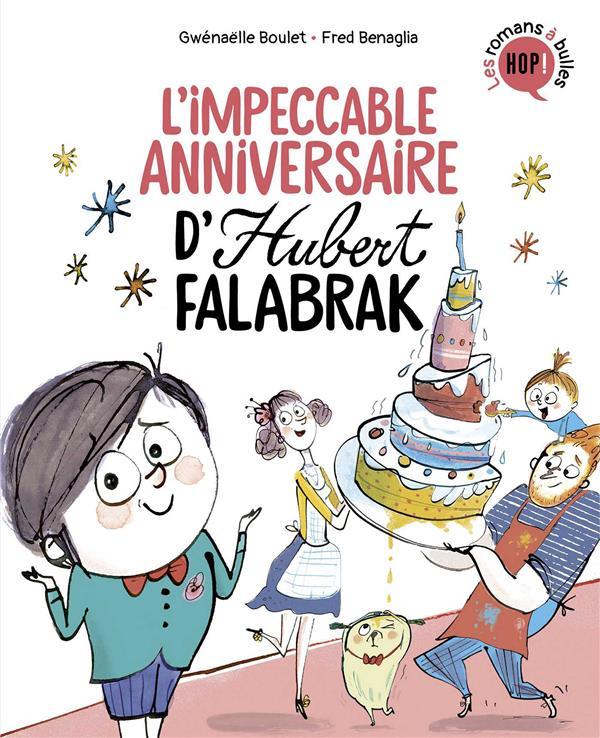 HUBERT FALABRAK T.2  -  L'IMPECCABLE ANNIVERSAIRE D'HUBERT FALABRAK