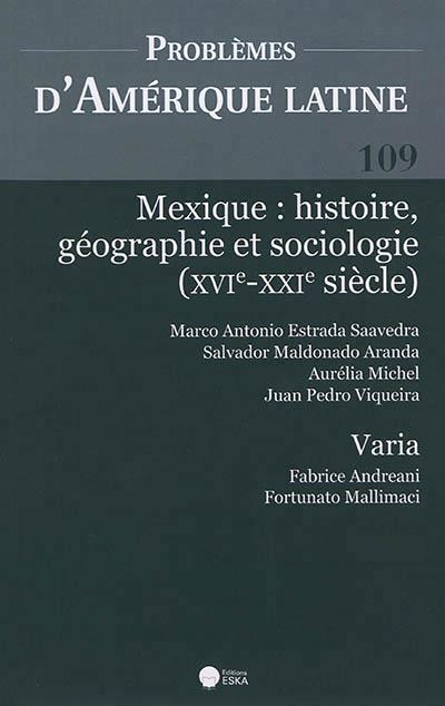 MEXIQUE : HISTOIRE GEOGRAPHIE ET SOCIOLOGIE (XVIE-XXIE SIECLE) PAL 109 - PROBLEMES D'AMERIQUE LATINE