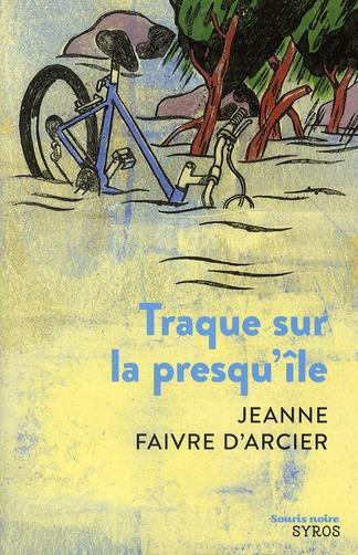 TRAQUE SUR LA PRESQU'ILE FAIVRE D'ARCIER J. SYROS