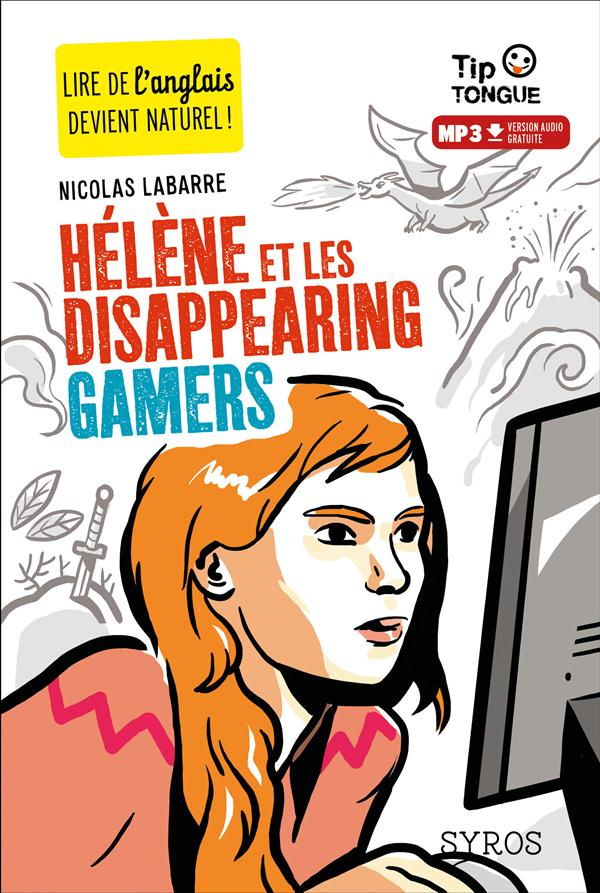 HELENE ET LES DISAPPEARING GAMERS LABARRE NICOLAS Syros