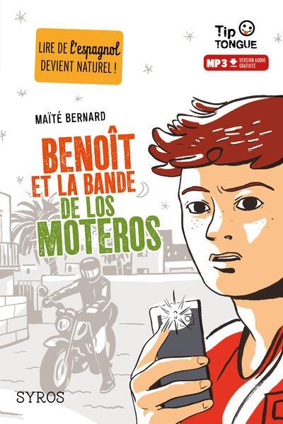 BENOIT ET LA BANDE DE LOS MOTEROS Bernard Maïté Syros