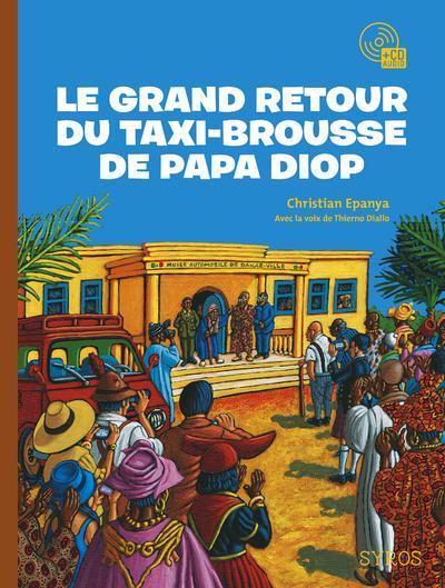 LE GRAND RETOUR DU TAXI-BROUSSE DE PAPA DIOP EPANYA CHRISTIAN Syros