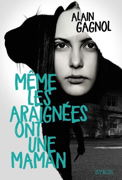 MEME LES ARAIGNEES ONT UNE MAMAN GAGNOL, ALAIN SYROS
