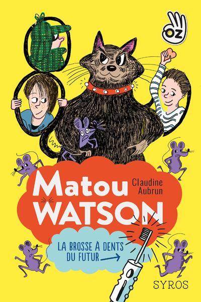 MATOU WATSON T.1  -  LA BROSSE A DENTS DU FUTUR