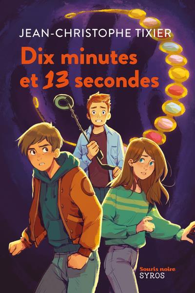 DIX MINUTES ET 13 SECONDES TIXIER, JEAN-CHRISTOPHE SYROS