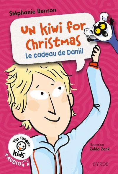 UN KIWI FOR CHRISTMAS : LE CADEAU DE DANIIL BENSON, STEPHANIE SYROS