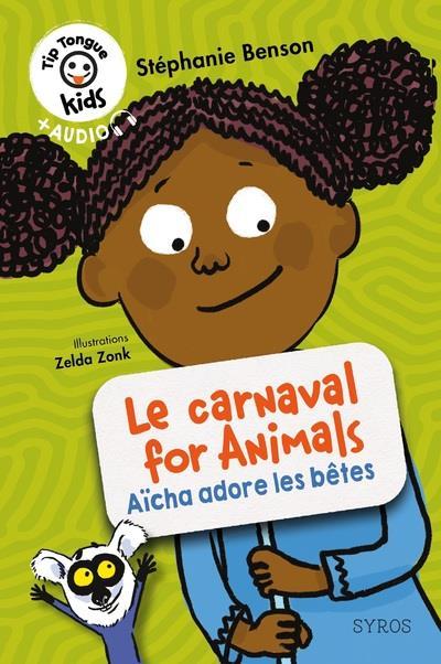 LE CARNAVAL FOR ANIMALS : AICHA ADORE LES BETES BENSON, STEPHANIE SYROS