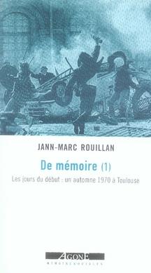 DE MEMOIRE T.1  -  LES JOURS DU DEBUT : UN AUTOMNE 1970 A TOULOUSE