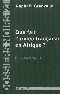 QUE FAIT L'ARMEE FRANCAISE EN AFRIQUE ?