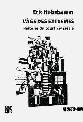 L'AGE DES EXTREMES  -  HISTOIRE DU COURT XXE SIECLE HOBSBAWM/HALIMI AGONE