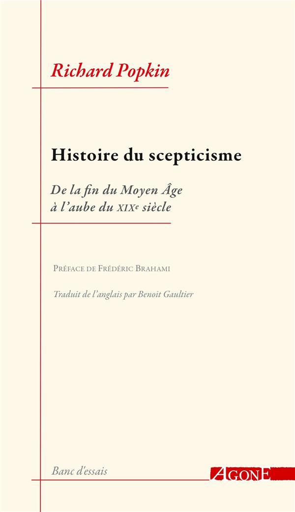 HISTOIRE DU SCEPTICISME     DE LA FIN DU MOYEN AGE A L'AUBE DU XIXE SIECLE