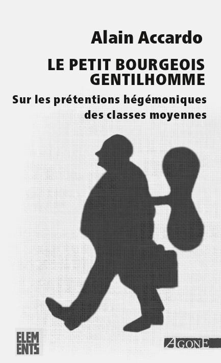 LE PETIT BOURGEOIS GENTILHOMME  -  SUR LES PRETENTIONS HEGEMONIQUES DES CLASSES MOYENNES