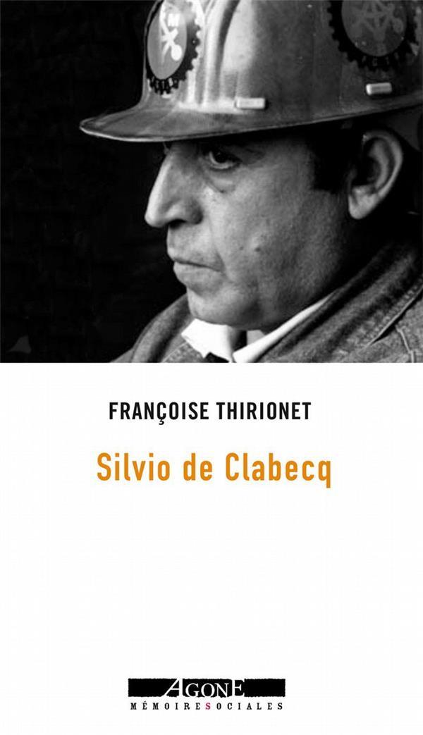 MOI, SILVIO DE CLABECQ, MILITANT OUVRIER