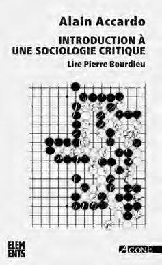 INTRODUCTION A UNE SOCIOLOGIE CRITIQUE  -  LIRE PIERRE BOURDIEU (4E EDITION)