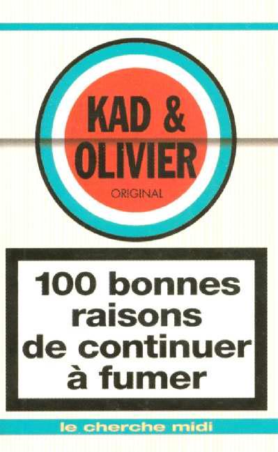 100 BONNES RAISONS DE CONTINUER A FUMER KAD ET OLIVIER LE CHERCHE MIDI