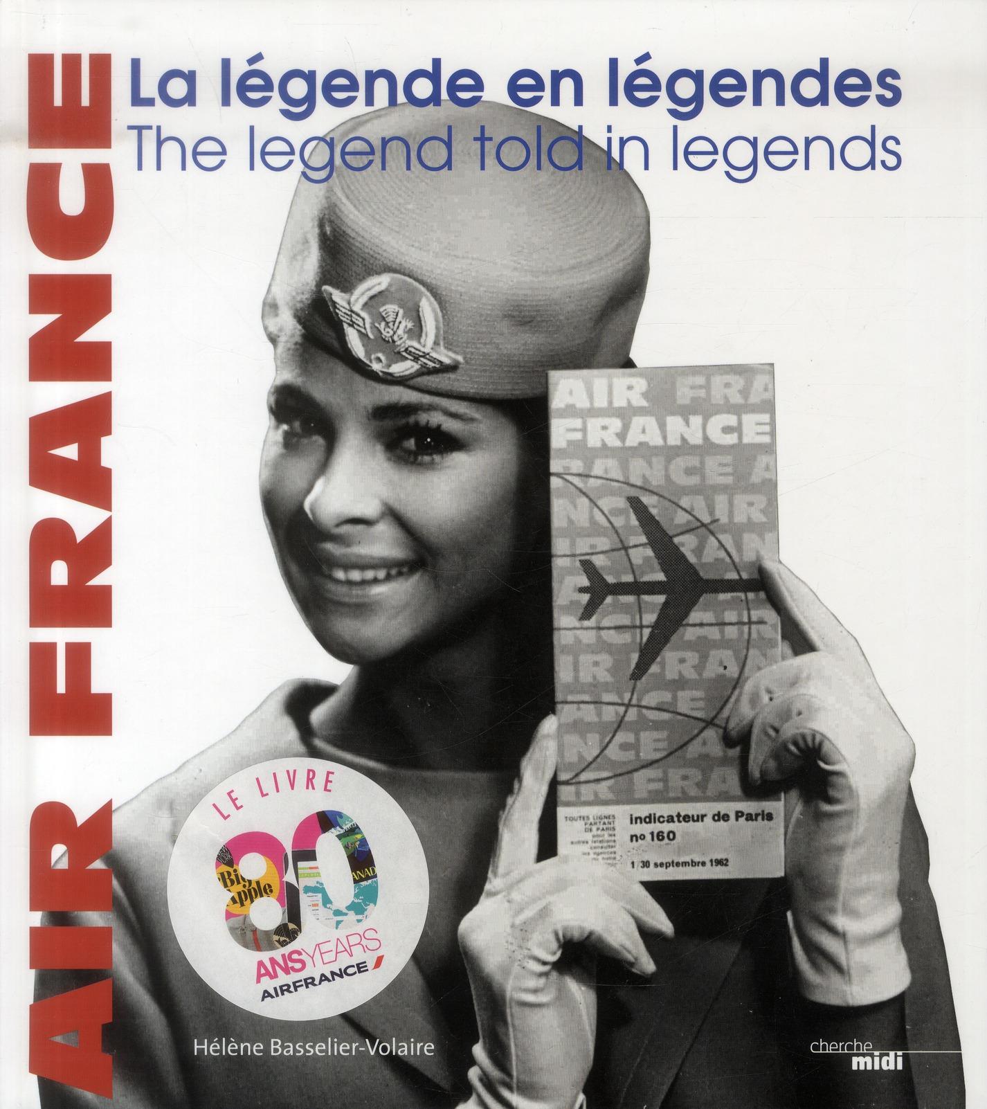 AIR FRANCE  -  LA LEGENDE EN LEGENDES BASSELIER-VOLAIRE H. le Cherche Midi