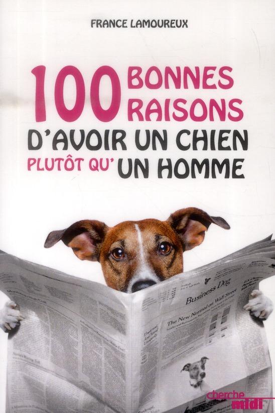 100 BONNES RAISONS D'AVOIR UN CHIEN PLUTOT QU'UN HOMME LAMOUREUX FRANCE le Cherche Midi