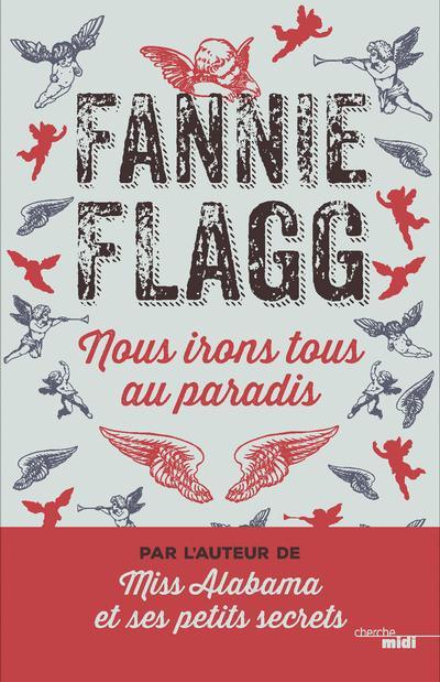 Flagg Fannie - NOUS IRONS TOUS AU PARADIS