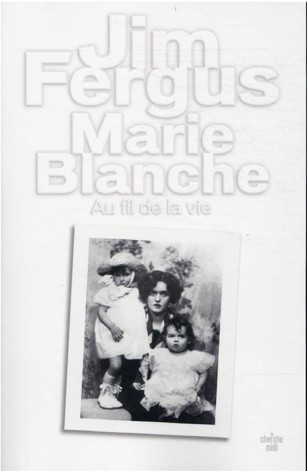 MARIE BLANCHE (NOUVELLE EDITIO