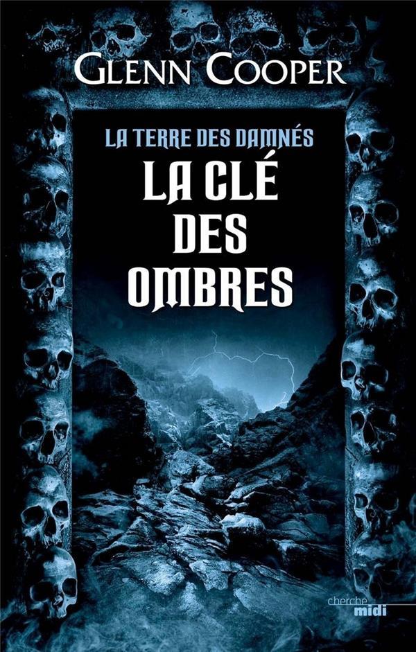 LA TERRE DES DAMNES T.3  -  LA CLE DES OMBRES COOPER GLENN LE CHERCHE MIDI