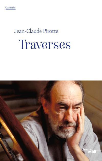 TRAVERSES - CARNETS JUIN 2010 - JUIN 2011