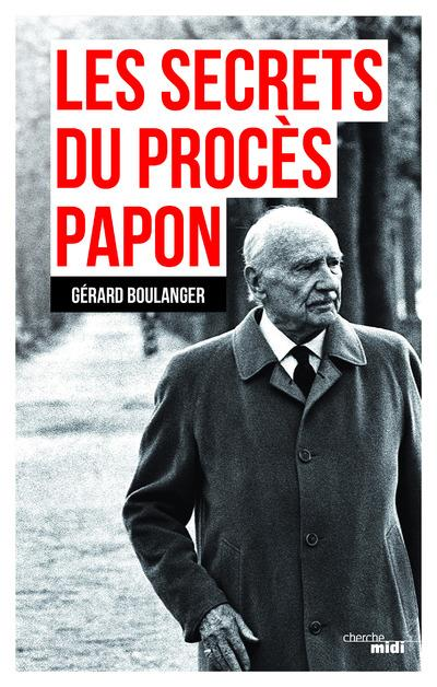 LES SECRETS DU PROCES PAPON