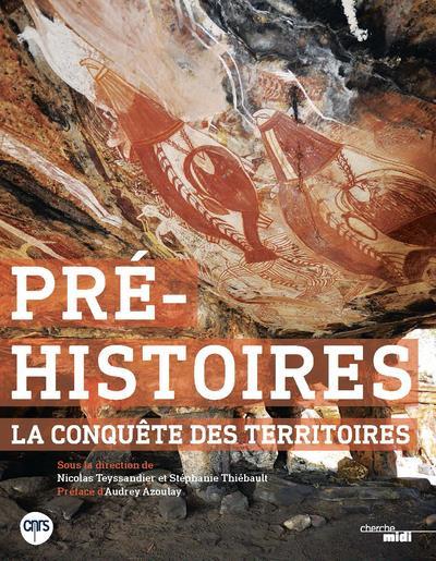 PRE-HISTOIRES, LA CONQUETE DES TERRITOIRES