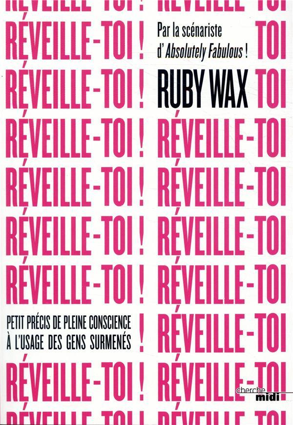 REVEILLE-TOI ! - PETIT PRECIS WAX RUBY CHERCHE MIDI