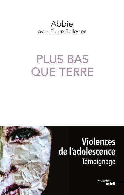 PLUS BAS QUE TERRE ABBIE/BALLESTER CHERCHE MIDI