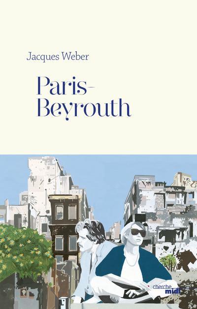 PARIS-BEYROUTH WEBER JACQUES LE CHERCHE MIDI