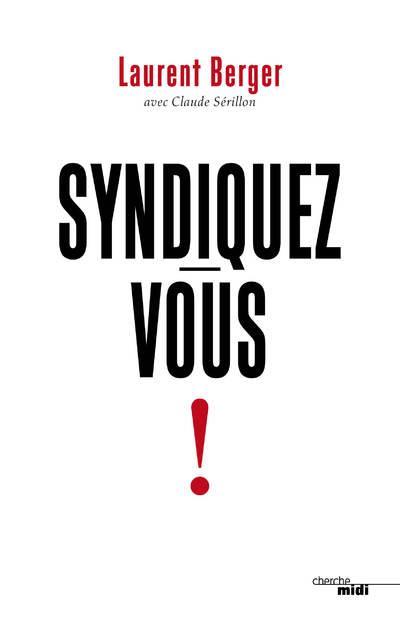 SYNDIQUEZ-VOUS ! BERGER/SERILLON LE CHERCHE MIDI