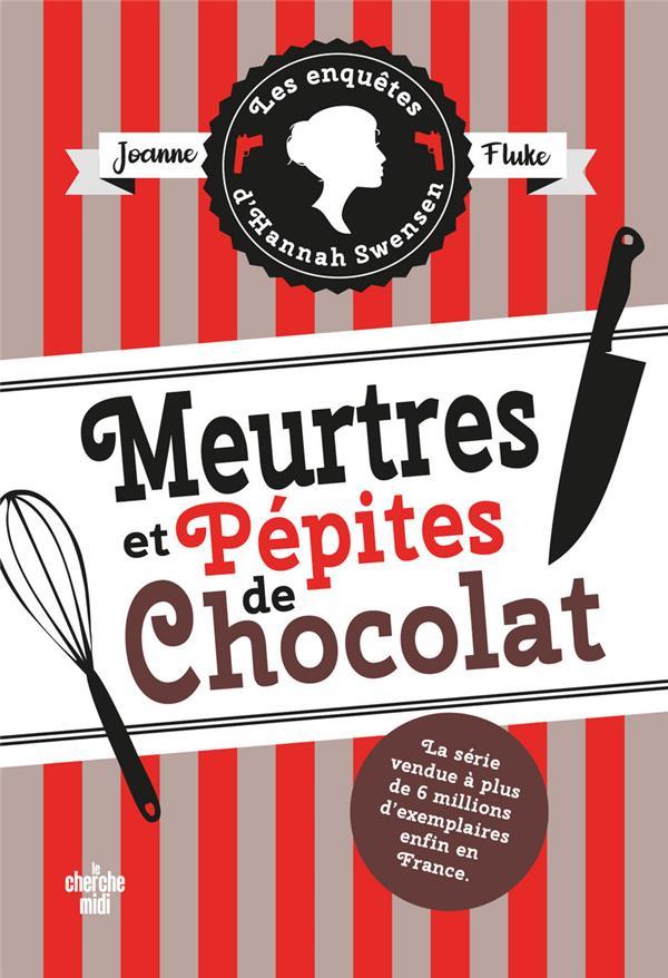 MEURTRES ET PEPITES DE CHOCOLAT FLUKE JOANNE LE CHERCHE MIDI